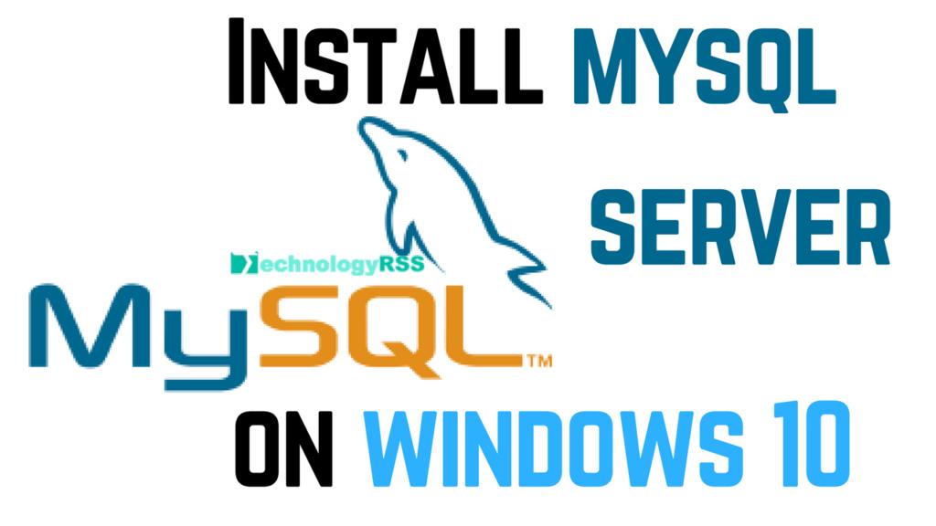 install mysql on windows 10 step by step