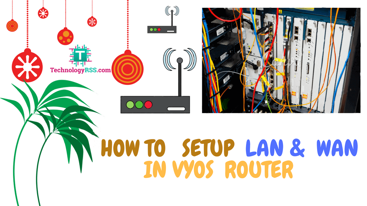 How To Configure LAN and WAN Interface On VyOS Router