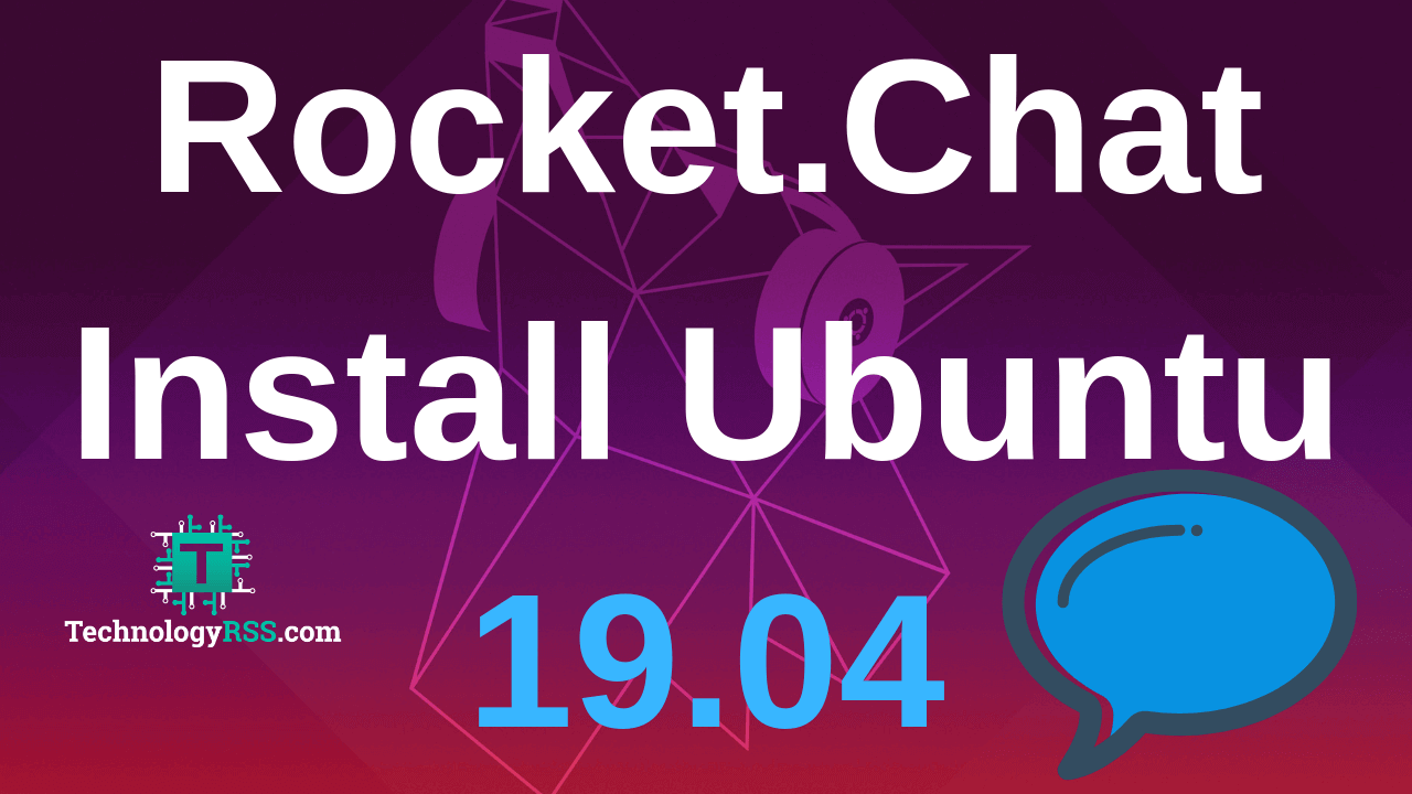 How To Install Rocket Chat Server On Ubuntu 19 04